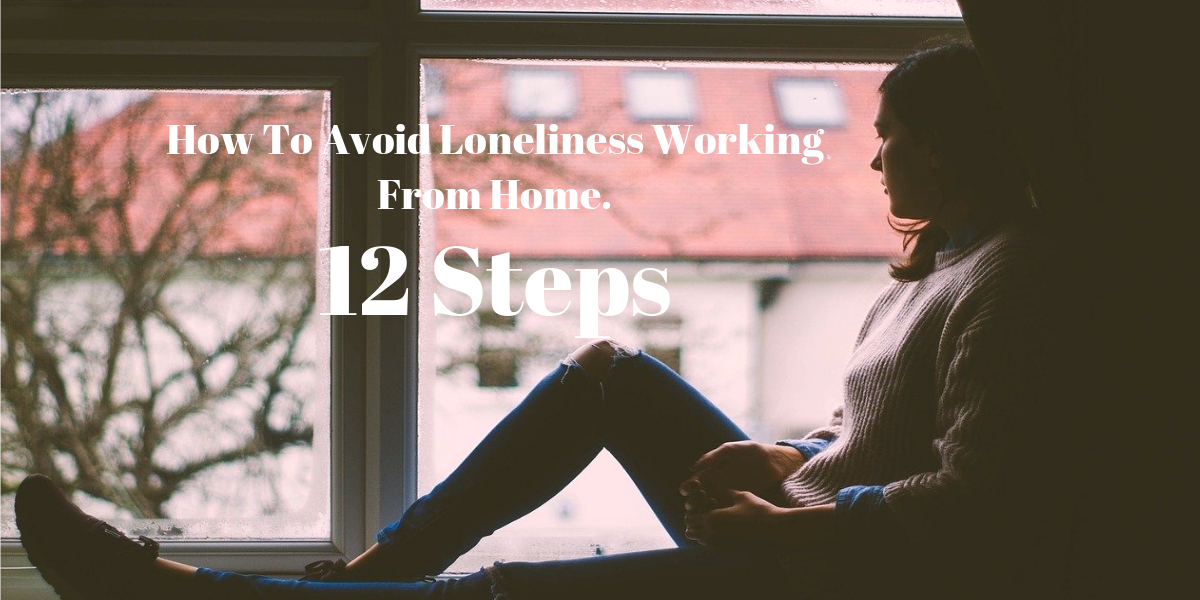 Work from home problems. How to avoid loneliness working from home