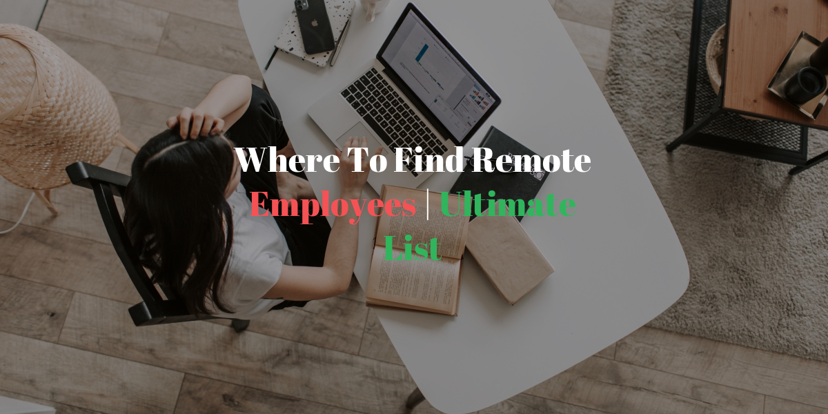 Where to find remote workers a complete list of remote job boards and pricing to find remote employees.