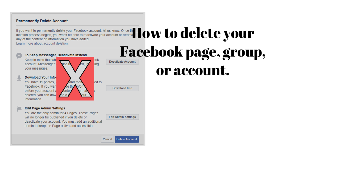How to delete your Facebook page, group, or account.