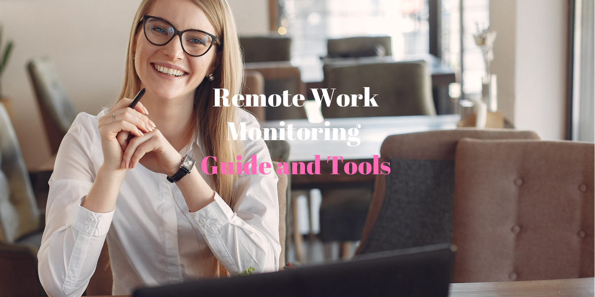 Remote Work Monitoring Guide and Tools